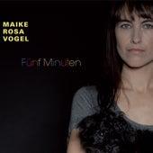 Play & Download Fünf Minuten by Maike Rosa Vogel | Napster