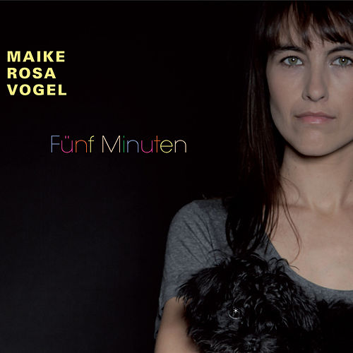Play & Download Fünf Minuten by Maike Rosa Vogel | Napster