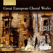 Play & Download Great European Choral Works by The Sixteen | Napster