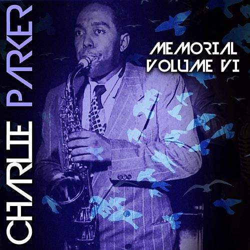 Memorial Volume VI by Charlie Parker