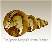 The Special Magic Of Jimmy Durante by Jimmy Durante