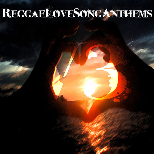 Play & Download Reggae Love Songs Anthems Vol 3 Platinum Edition by Various Artists | Napster