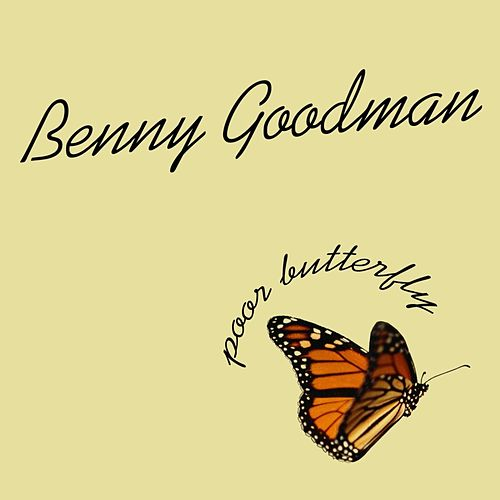 Poor Butterfly by Benny Goodman