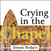 Play & Download Crying In The Chapel by Jimmie Rodgers | Napster