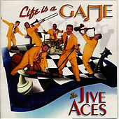 Life Is A Game by The Jive Aces