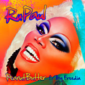 Play & Download Peanut Butter (feat. Big Freedia) by RuPaul | Napster