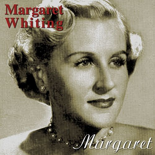 Play & Download Margaret by Margaret Whiting | Napster