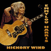 Play & Download Hickory Wind by Emmylou Harris | Napster