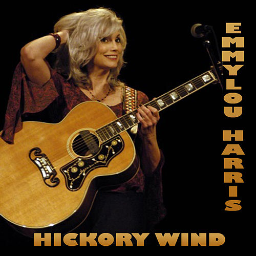 Hickory Wind by Emmylou Harris