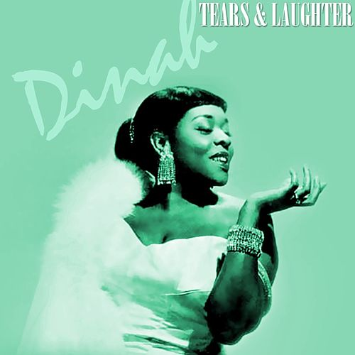 Play & Download Tears & Laughter by Dinah Washington | Napster