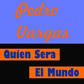 Play & Download Quien Sera by Pedro Vargas | Napster