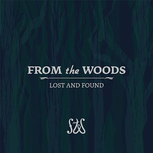 Play & Download Lost and Found by From the Woods | Napster