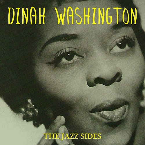 Play & Download The Jazz Sides by Dinah Washington | Napster