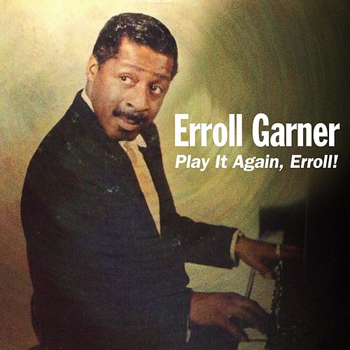 Play & Download Play It Again, Erroll! by Erroll Garner | Napster