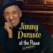 Jimmy Durante At The Piano by Jimmy Durante