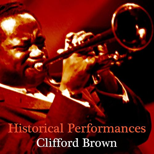 Play & Download Historical Performances by Clifford Brown | Napster