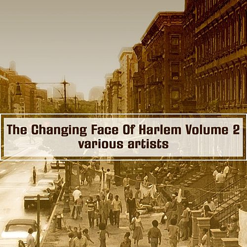 The Changing Face Of Harlem Volume 2 by Various Artists