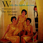 While The Lights Are Low by McGuire Sisters