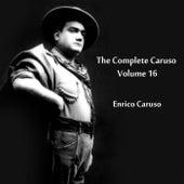 The Complete Caruso Volume 16 by Enrico Caruso