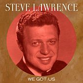 Play & Download We Got Us by Steve Lawrence | Napster