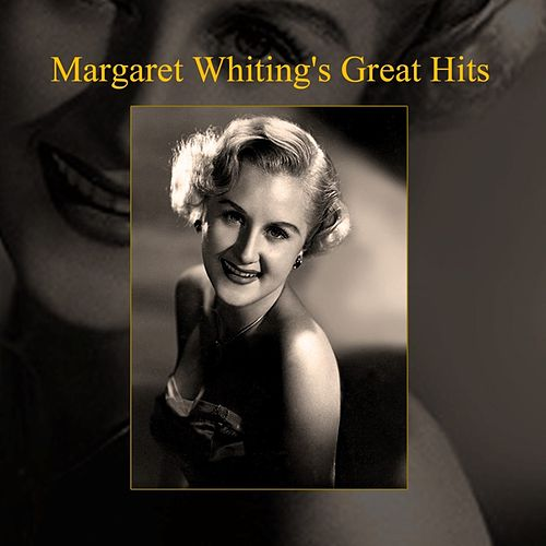 Play & Download Margaret Whiting's Great Hits by Margaret Whiting | Napster