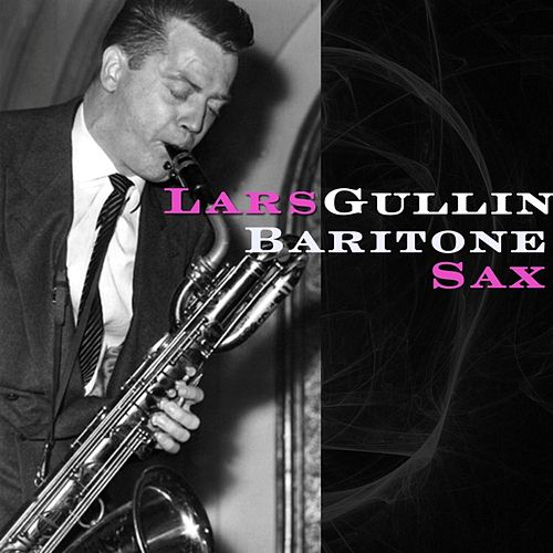 Play & Download Baritone Sax by Lars Gullin | Napster