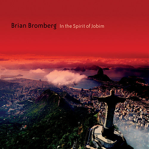 Play & Download In The Spirit of Jobim by Brian Bromberg | Napster