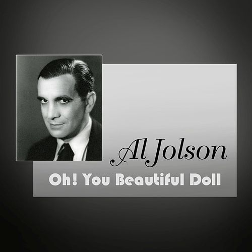 Play & Download Oh! You Beautiful Doll by Al Jolson | Napster