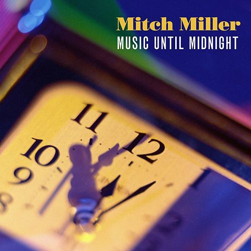 Play & Download Music Until Midnight by Mitch Miller | Napster