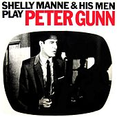 Play & Download Peter Gunn by Shelly Manne | Napster