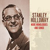 Play & Download More Monologues And Songs by Stanley Holloway | Napster