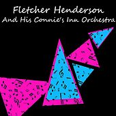 Play & Download And His Connie's Inn Orchestra by Fletcher Henderson | Napster