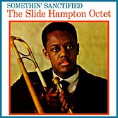 Play & Download Somethin' Sanctified by Slide Hampton | Napster