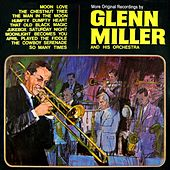 More Original Recordings by The Glenn Miller Orchestra