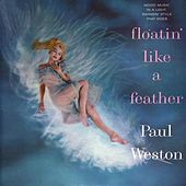 Play & Download Floatin' Like A Feather by Paul  Weston | Napster