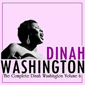 Play & Download The Complete Dinah Washington Volume 6 by Dinah Washington | Napster
