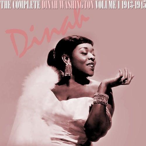 Play & Download The Complete Dinah Washington Volume 1 1943-1945 by Dinah Washington | Napster