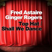 Top Hat / Shall We Dance by Fred Astaire