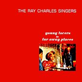 Play & Download Young Lovers In Far Away Places by Ray Charles Singers | Napster