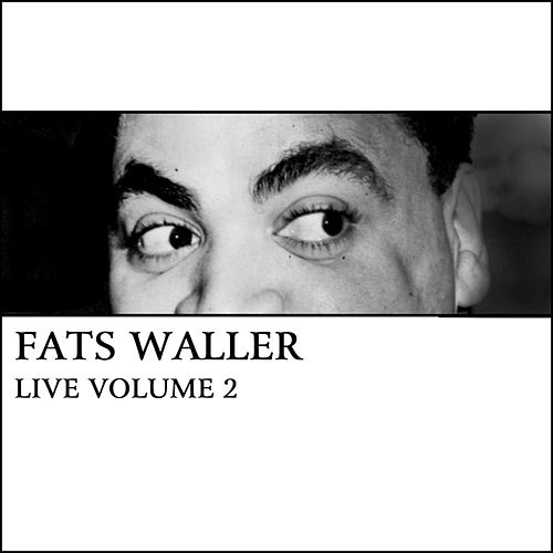 Play & Download Live Volume 2 by Fats Waller | Napster