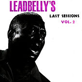 Leadbelly's Last Sessions by Leadbelly