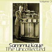 Play & Download The Uncollected Volume 2 by Sammy Kaye | Napster