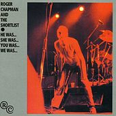 Play & Download He Was... She Was... You Was... We Was... by Roger Chapman | Napster