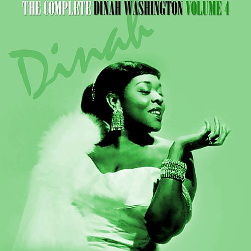 Play & Download The Complete Dinah Washington Volume 4 by Dinah Washington | Napster