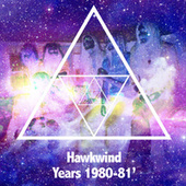 Play & Download Hawkwind Years 1980-1981 by Hawkwind | Napster