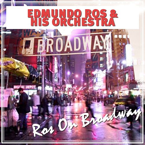 Play & Download Ros On Broadway by Edmundo Ros | Napster