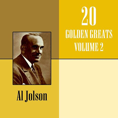 Play & Download 20 Golden Greats Volume 2 by Al Jolson | Napster