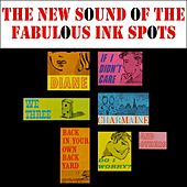 Play & Download The New Sound Of The Fabulous Ink Spots by The Ink Spots | Napster