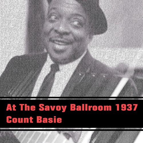 At The Savoy Ballroom 1937 by Count Basie
