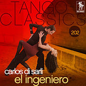Tango Classics 202: El Ingeniero by Carlos DiSarli